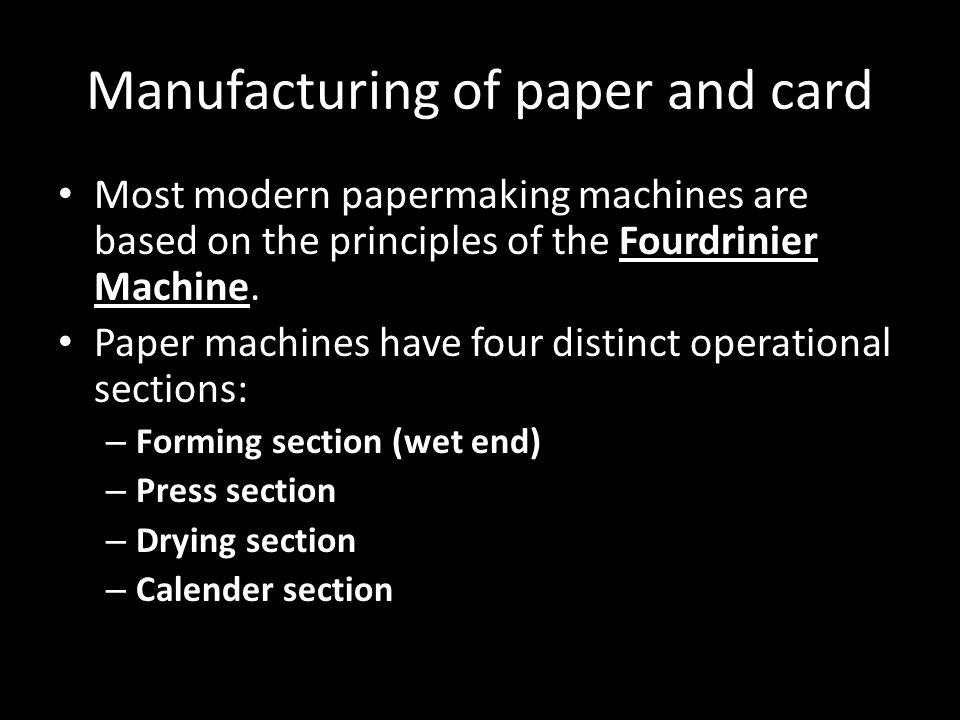 Manufacturing of paper and card
