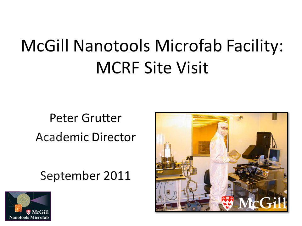 McGill Nanotools Microfab Facility: MCRF Site Visit