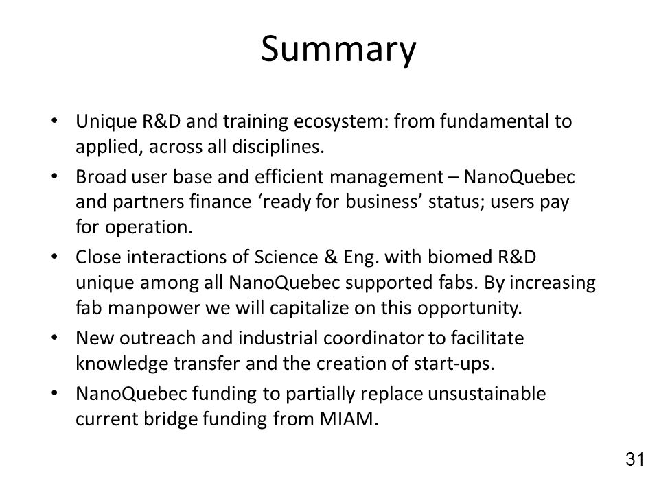 Summary Unique R&D and training ecosystem: from fundamental to applied, across all disciplines.