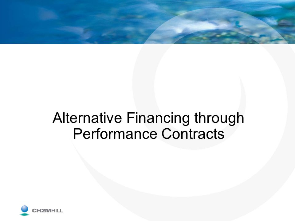 Alternative Financing through Performance Contracts