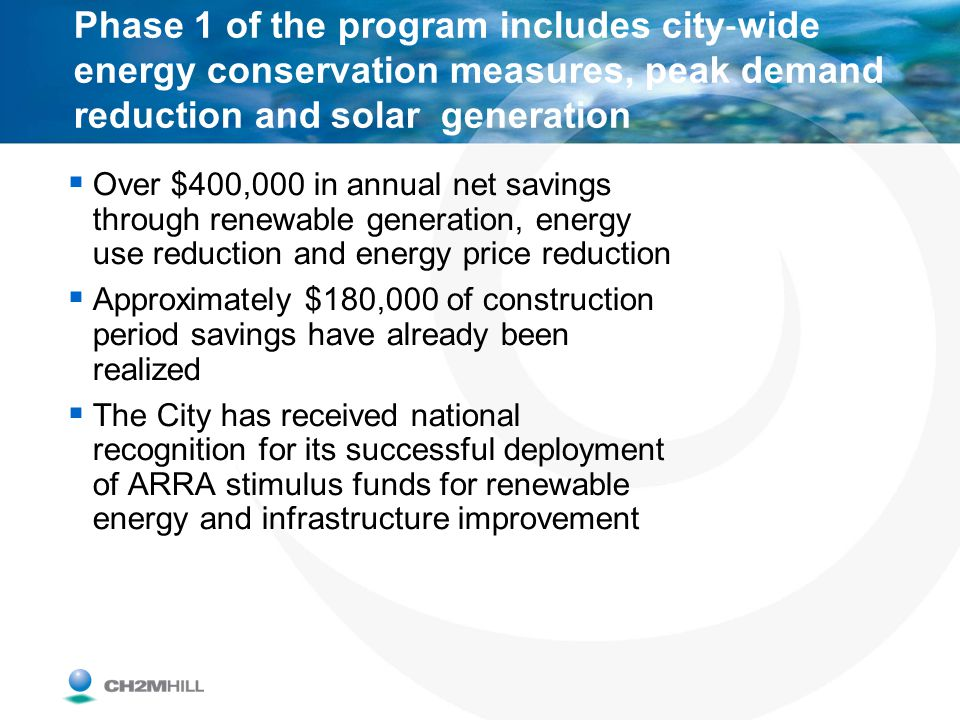 Phase 1 of the program includes city‐wide energy conservation measures, peak demand reduction and solar generation
