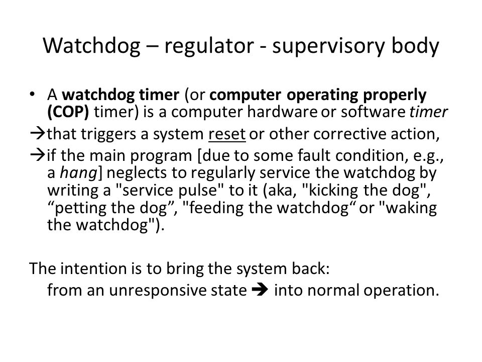 Watchdog – regulator - supervisory body