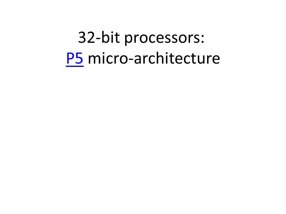 32-bit processors: P5 micro-architecture