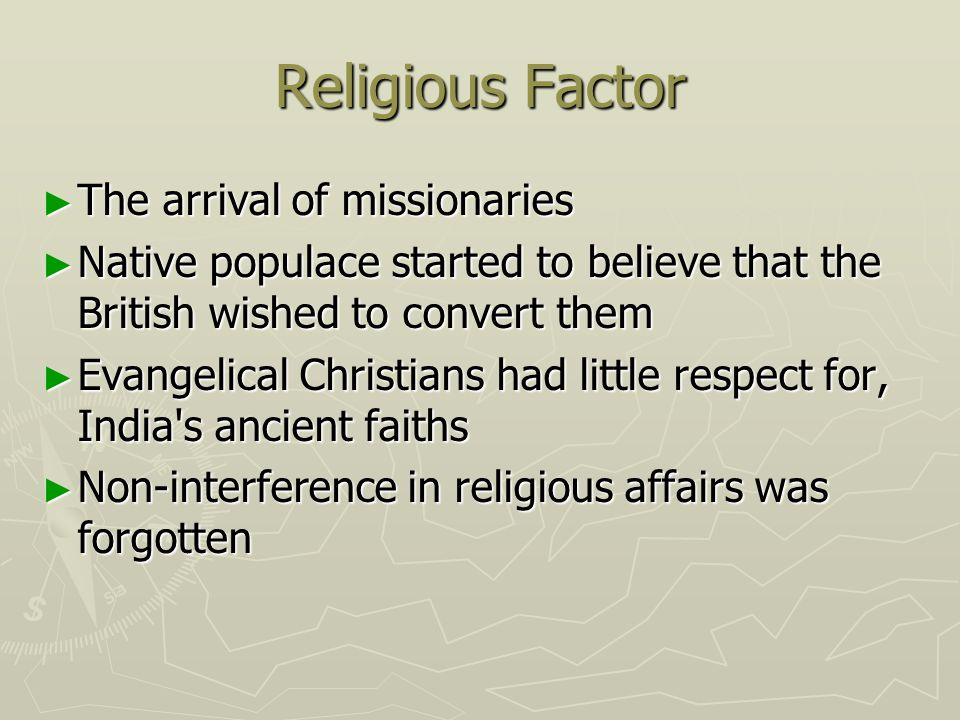 Religious Factor The arrival of missionaries