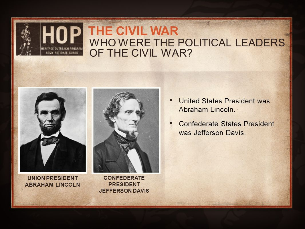 WHO WERE THE POLITICAL LEADERS OF THE CIVIL WAR
