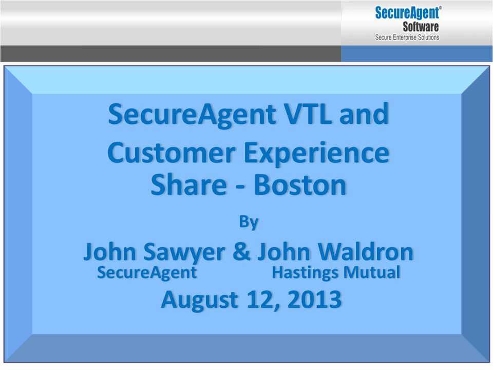 Share - Boston SecureAgent VTL and Customer Experience