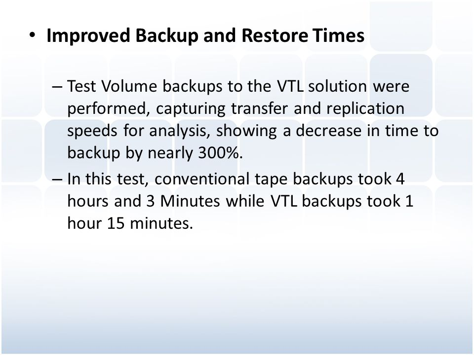 Improved Backup and Restore Times