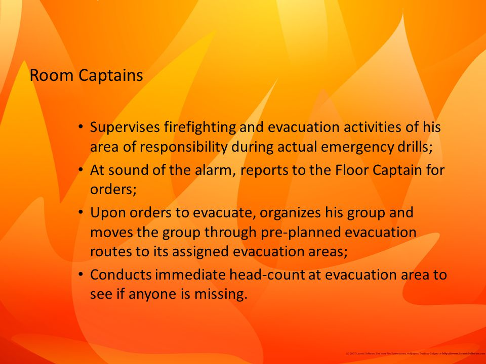 Room Captains Supervises firefighting and evacuation activities of his area of responsibility during actual emergency drills;
