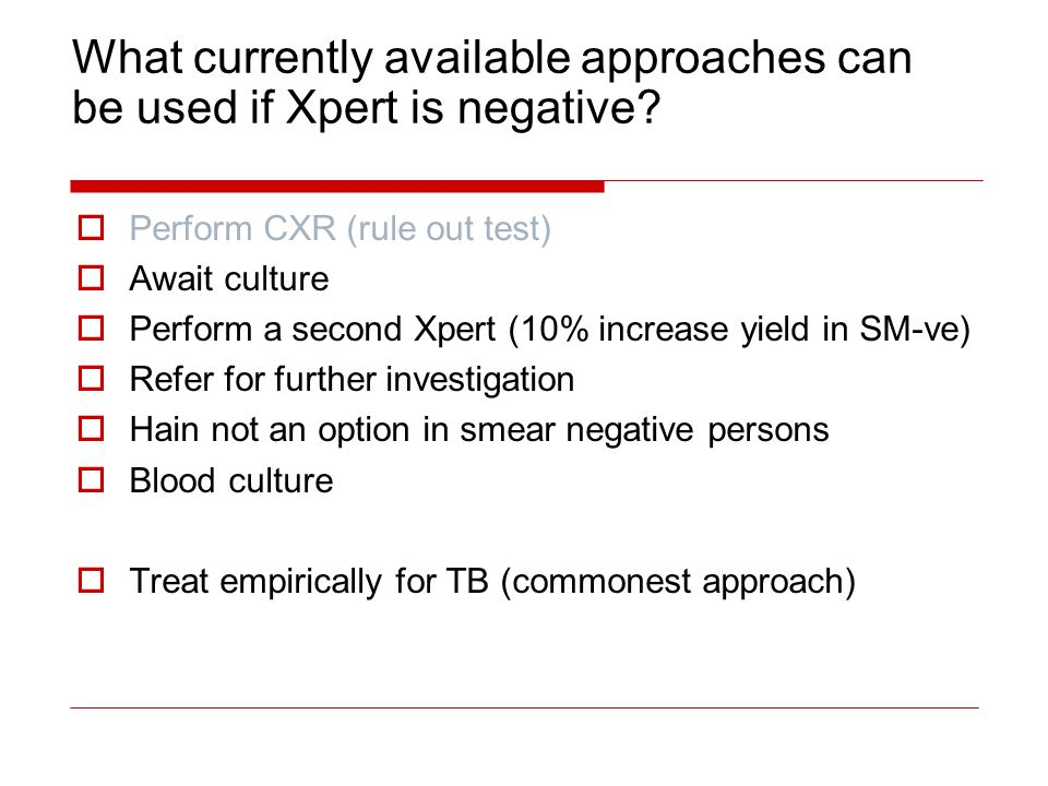What currently available approaches can be used if Xpert is negative