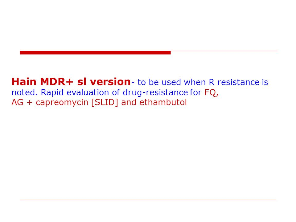 Hain MDR+ sl version- to be used when R resistance is noted