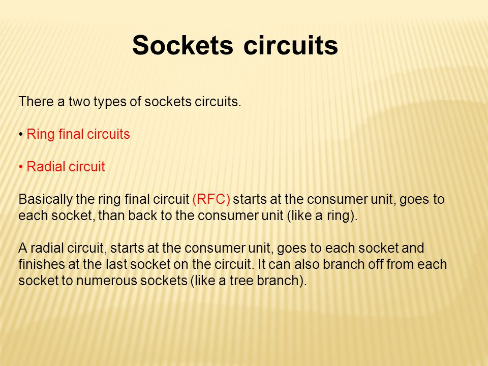 Sockets circuits There a two types of sockets circuits.