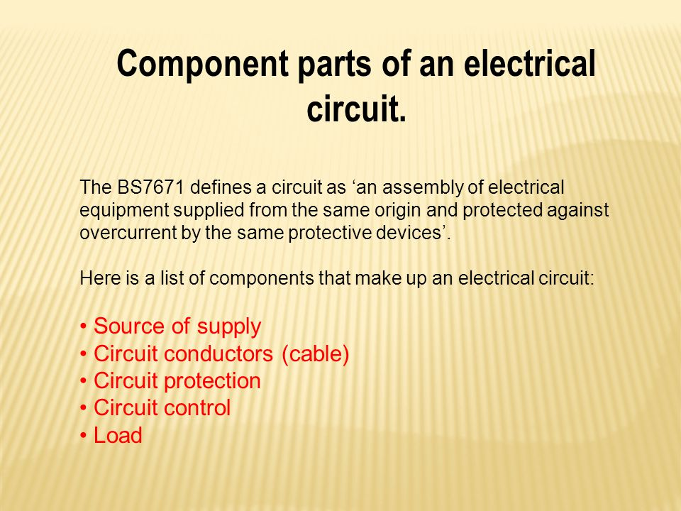 Component parts of an electrical circuit.