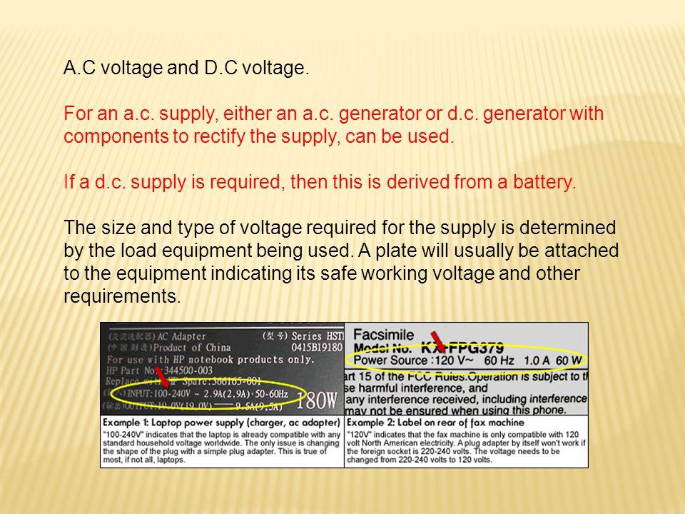 A.C voltage and D.C voltage.