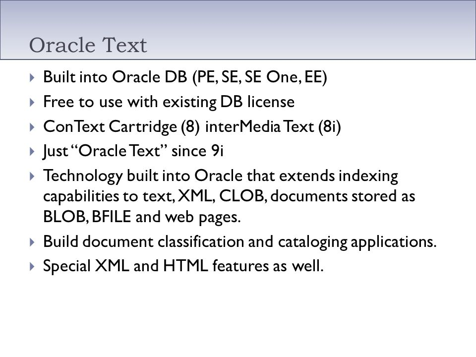 Oracle Text Built into Oracle DB (PE, SE, SE One, EE)
