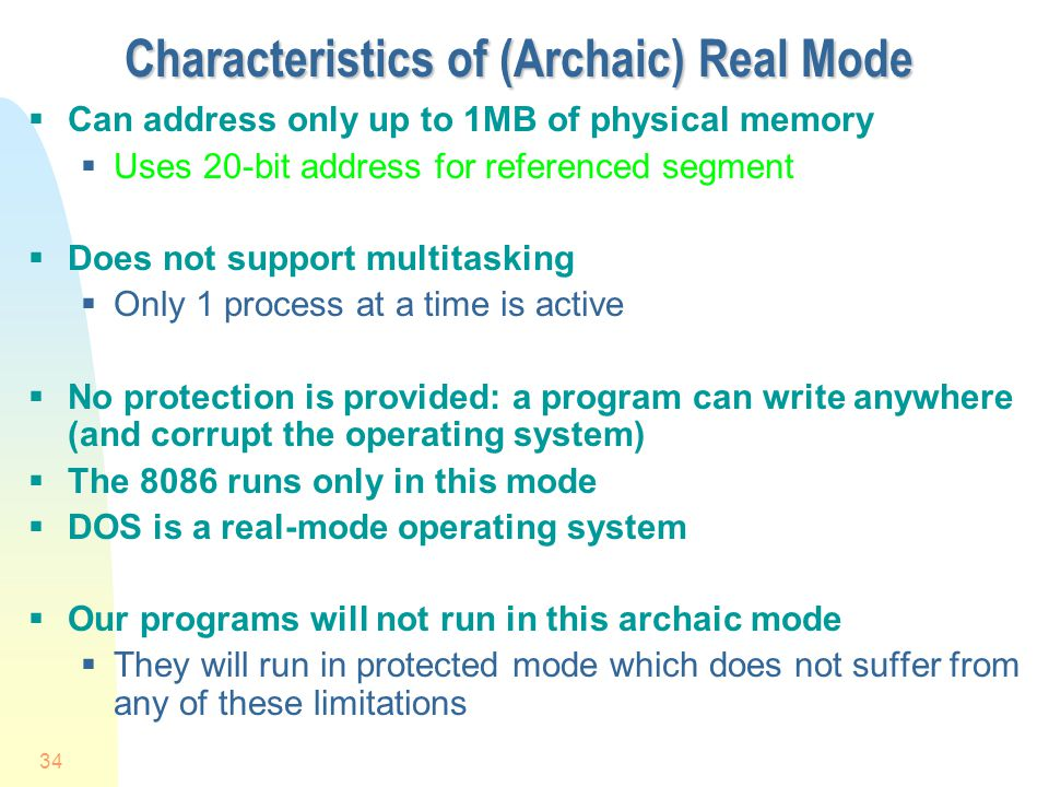 Characteristics of (Archaic) Real Mode