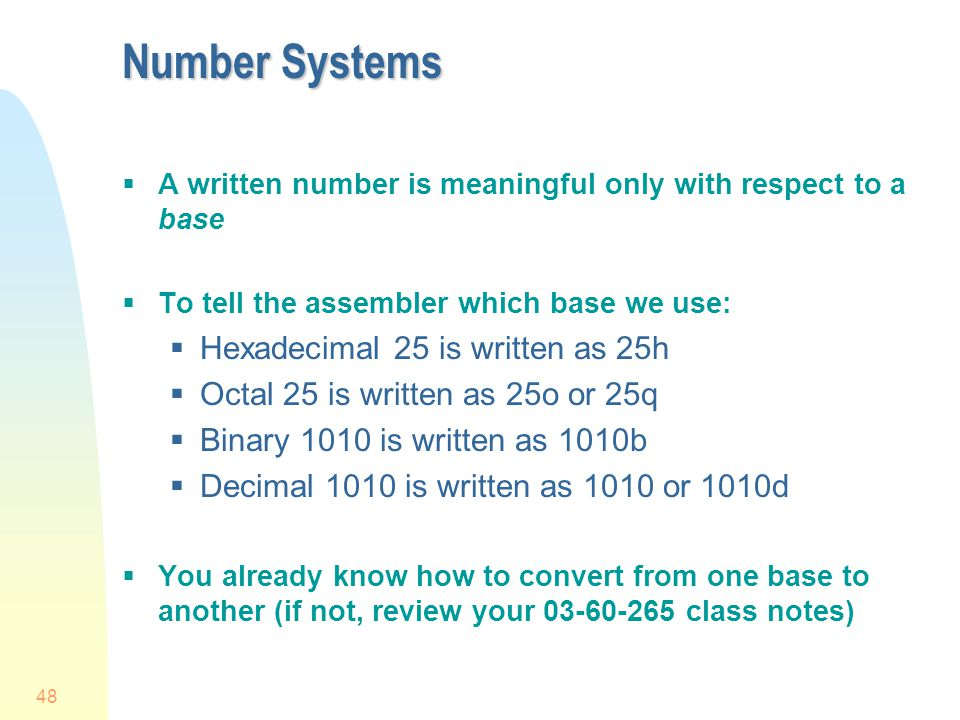 Number Systems Hexadecimal 25 is written as 25h