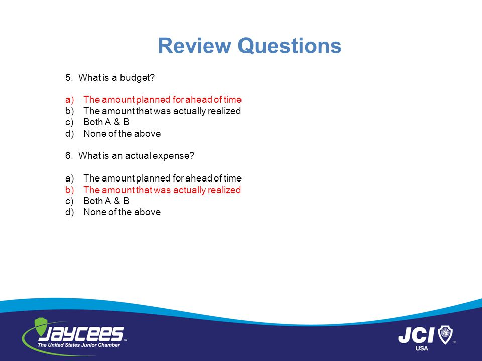 Review Questions 5. What is a budget