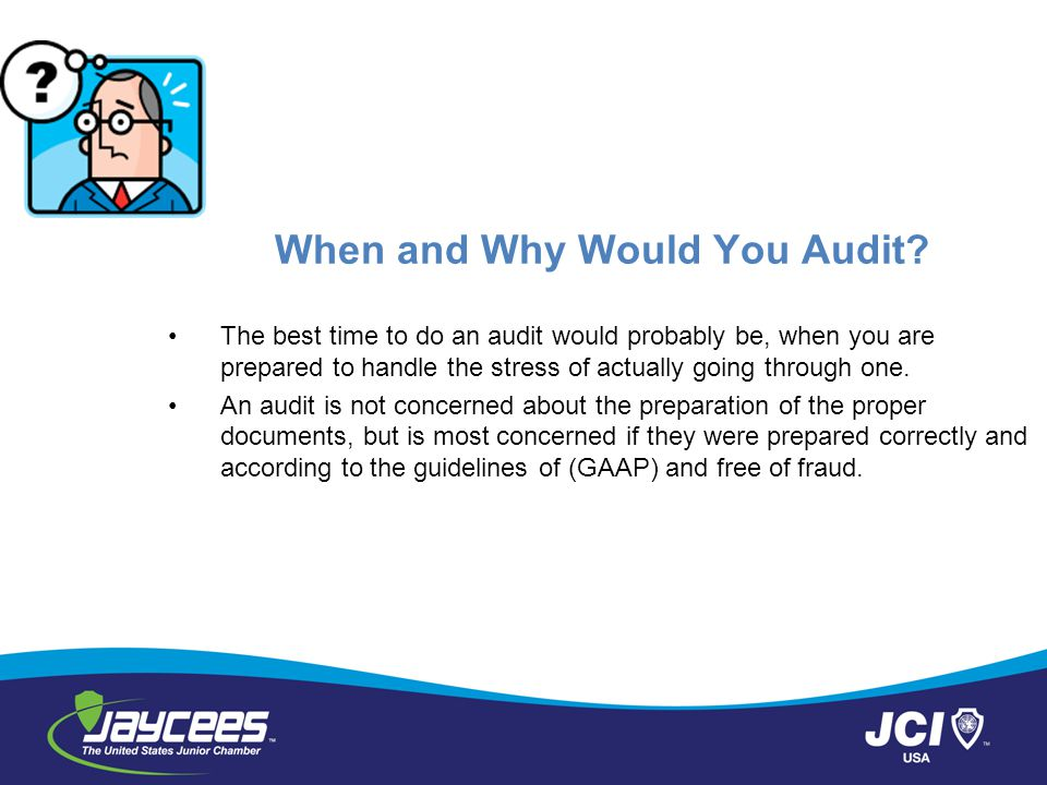 When and Why Would You Audit