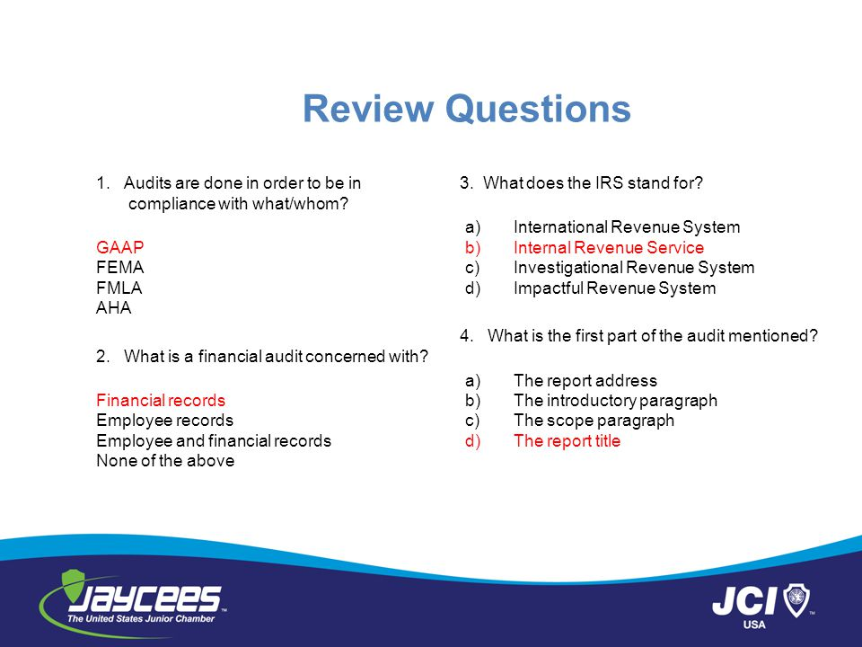 Review Questions 1. Audits are done in order to be in compliance with what/whom GAAP. FEMA. FMLA.