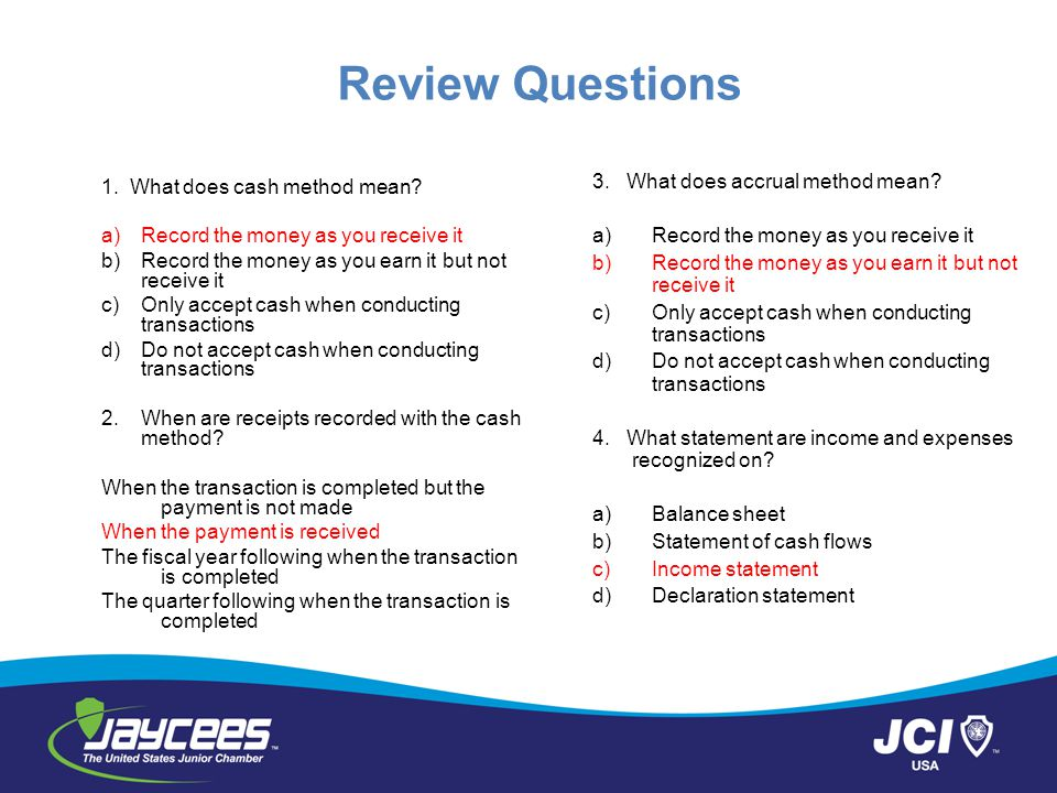 Review Questions 3. What does accrual method mean