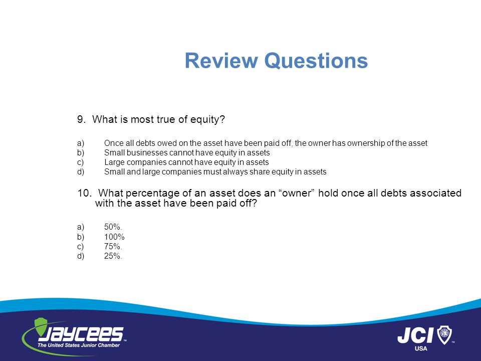 Review Questions 9. What is most true of equity