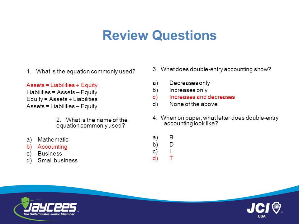 Review Questions 3. What does double-entry accounting show