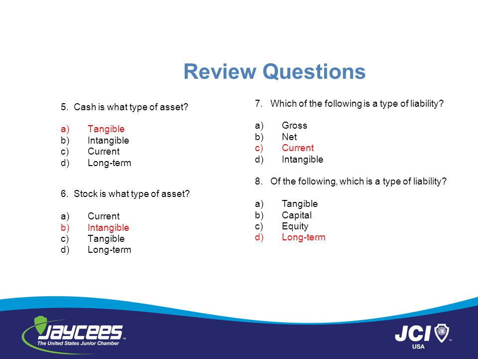 Review Questions 7. Which of the following is a type of liability
