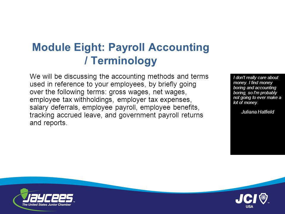 Module Eight: Payroll Accounting / Terminology