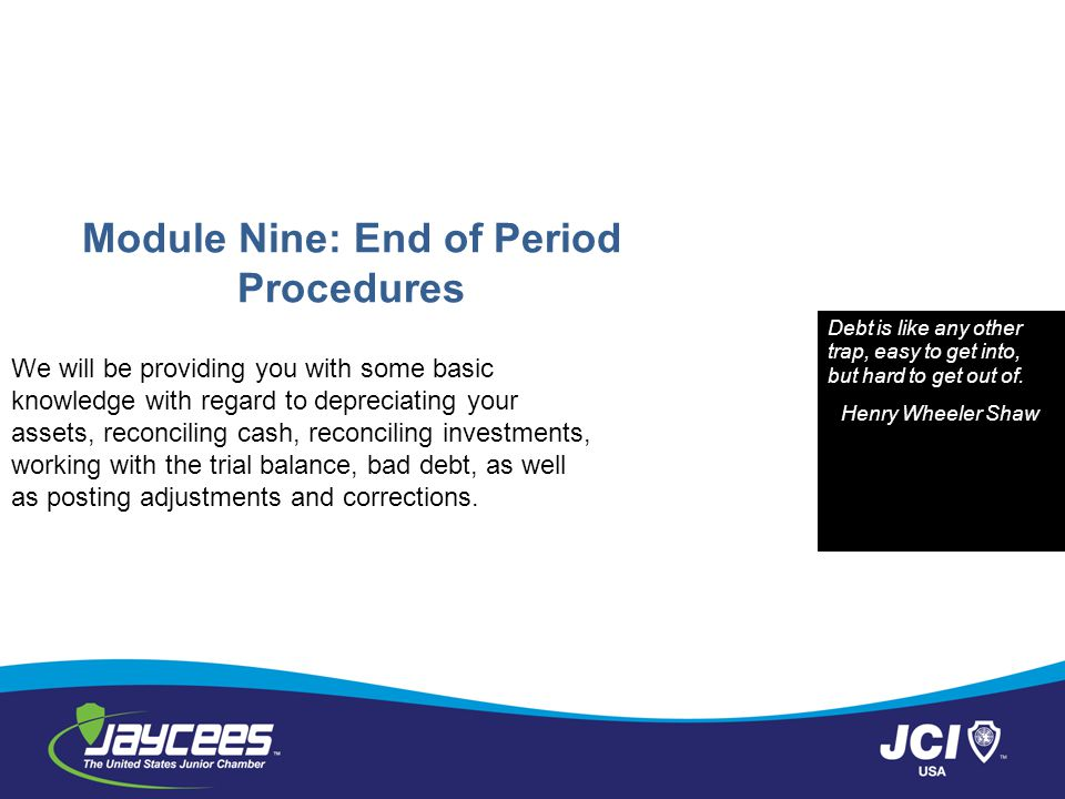 Module Nine: End of Period Procedures