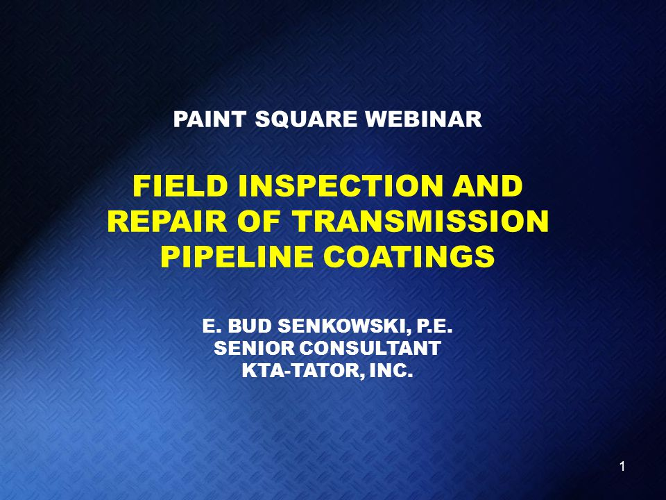 FIELD INSPECTION AND REPAIR OF TRANSMISSION PIPELINE COATINGS