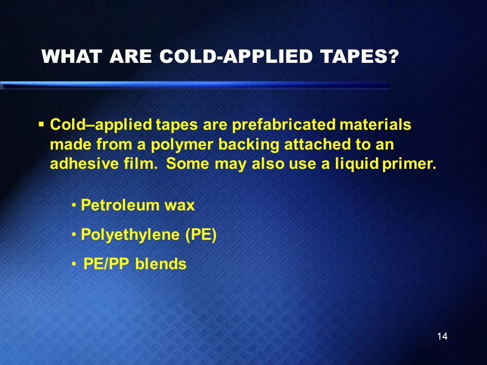 WHAT ARE COLD-APPLIED TAPES