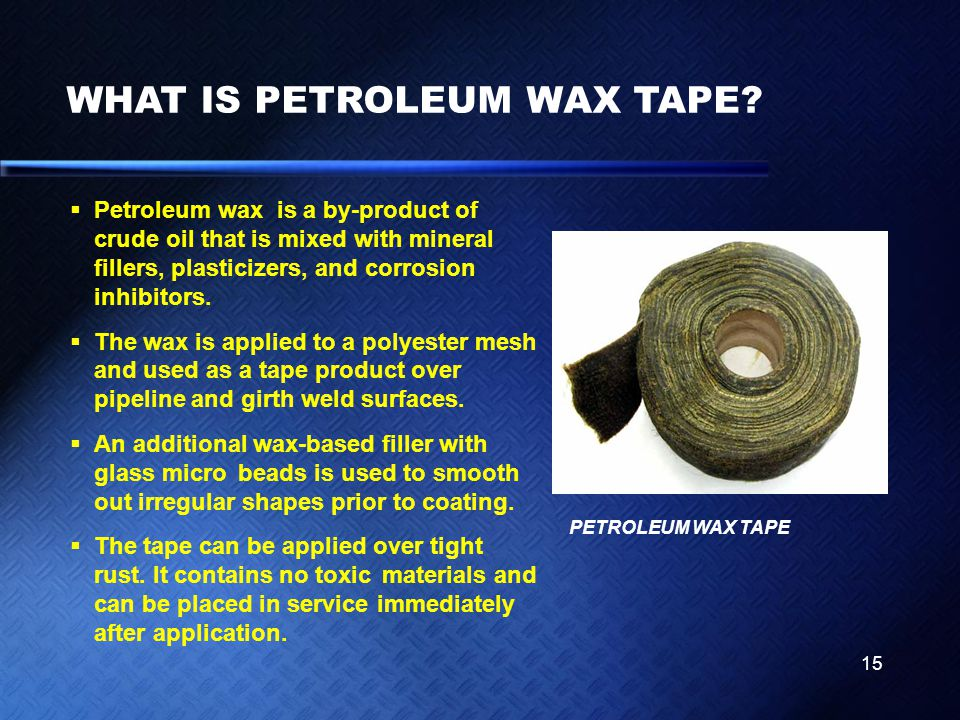 WHAT IS PETROLEUM WAX TAPE