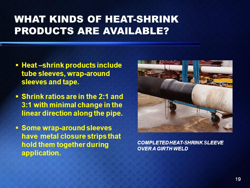 WHAT KINDS OF HEAT-SHRINK PRODUCTS ARE AVAILABLE