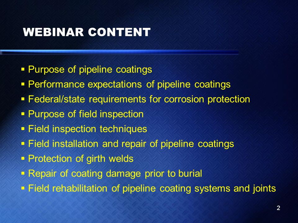 WEBINAR CONTENT Purpose of pipeline coatings