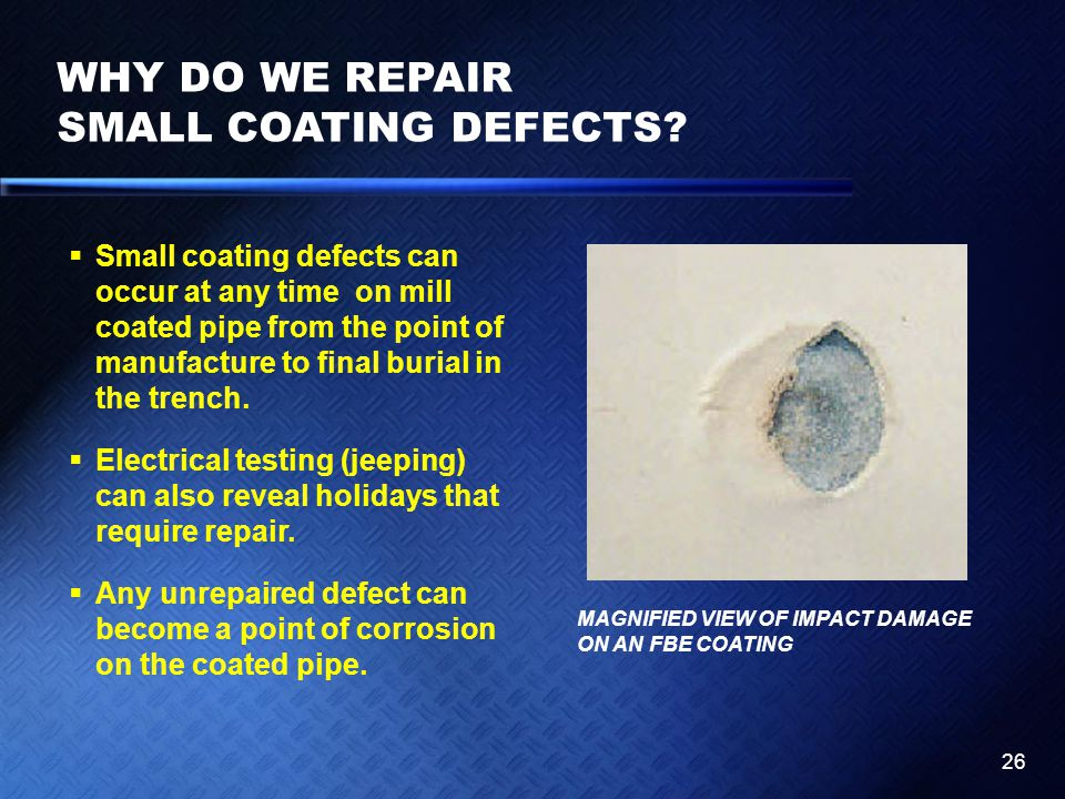 WHY DO WE REPAIR SMALL COATING DEFECTS