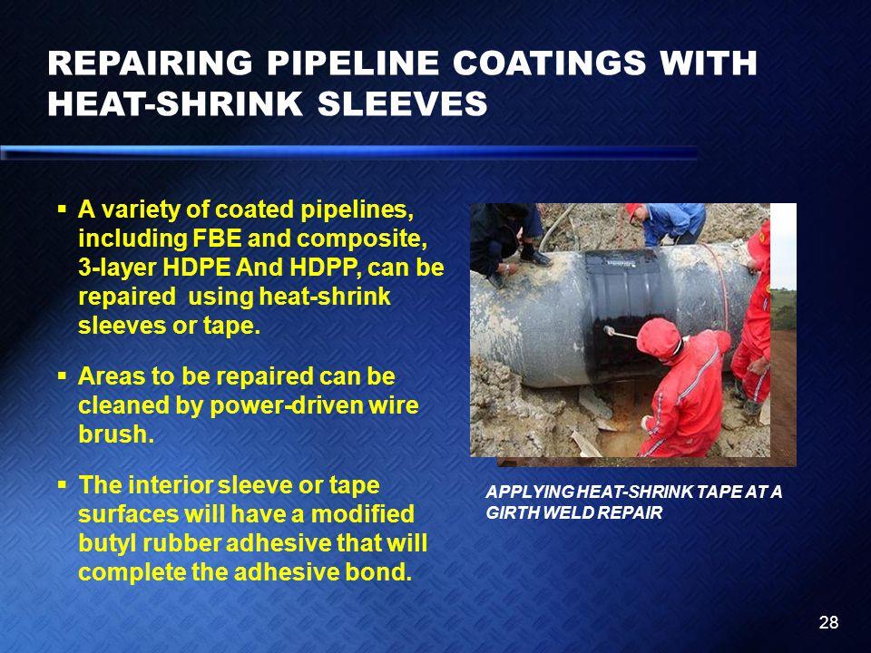 REPAIRING PIPELINE COATINGS WITH HEAT-SHRINK SLEEVES