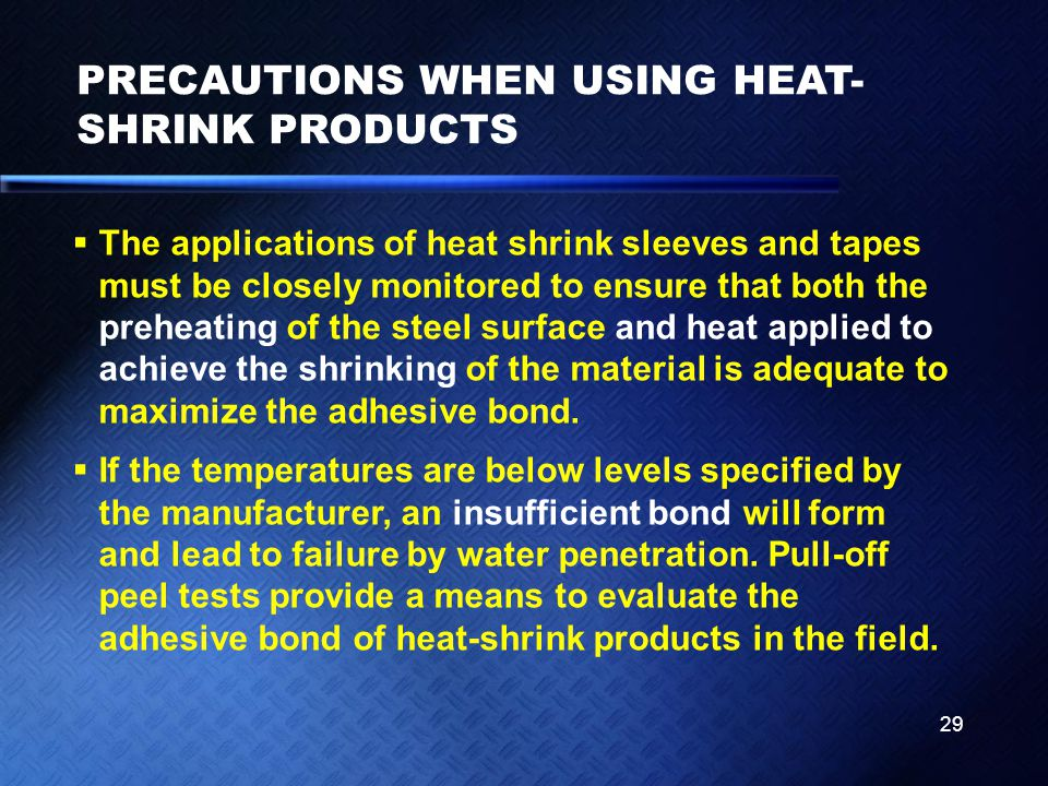 PRECAUTIONS WHEN USING HEAT-SHRINK PRODUCTS