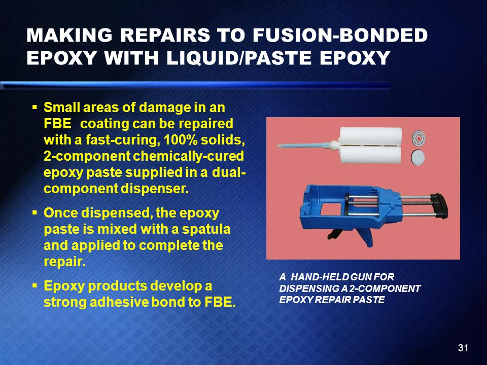 MAKING REPAIRS TO FUSION-BONDED EPOXY WITH LIQUID/PASTE EPOXY