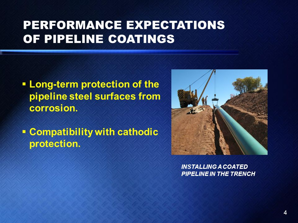 PERFORMANCE EXPECTATIONS OF PIPELINE COATINGS