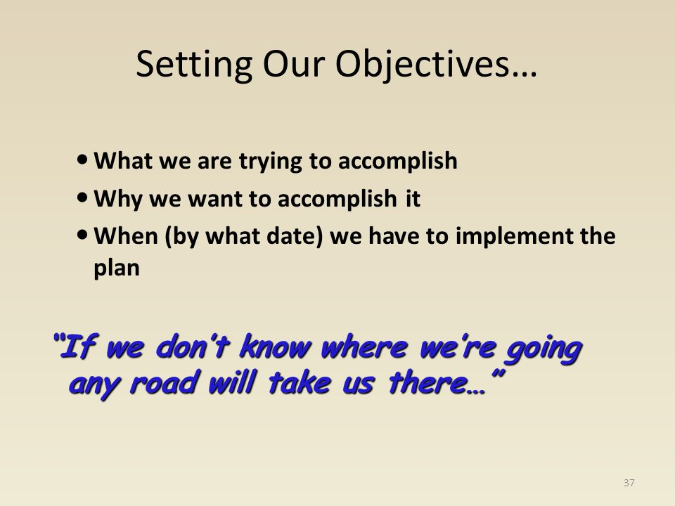 Setting Our Objectives…