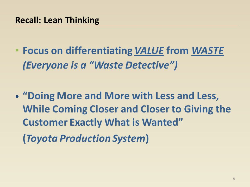Focus on differentiating VALUE from WASTE