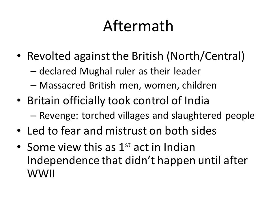 Aftermath Revolted against the British (North/Central)