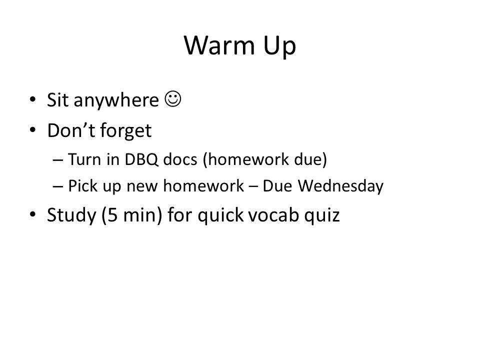 Warm Up Sit anywhere  Don't forget Study (5 min) for quick vocab quiz