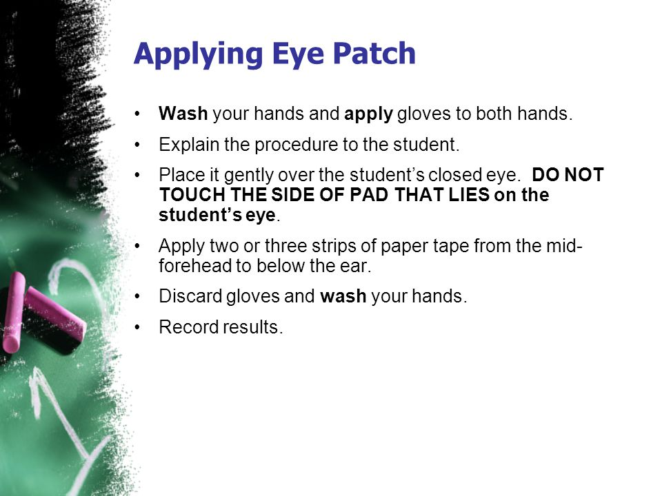 Applying Eye Patch Wash your hands and apply gloves to both hands.