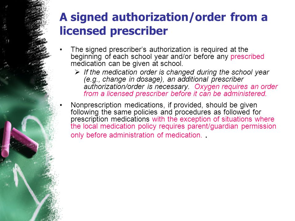 A signed authorization/order from a licensed prescriber