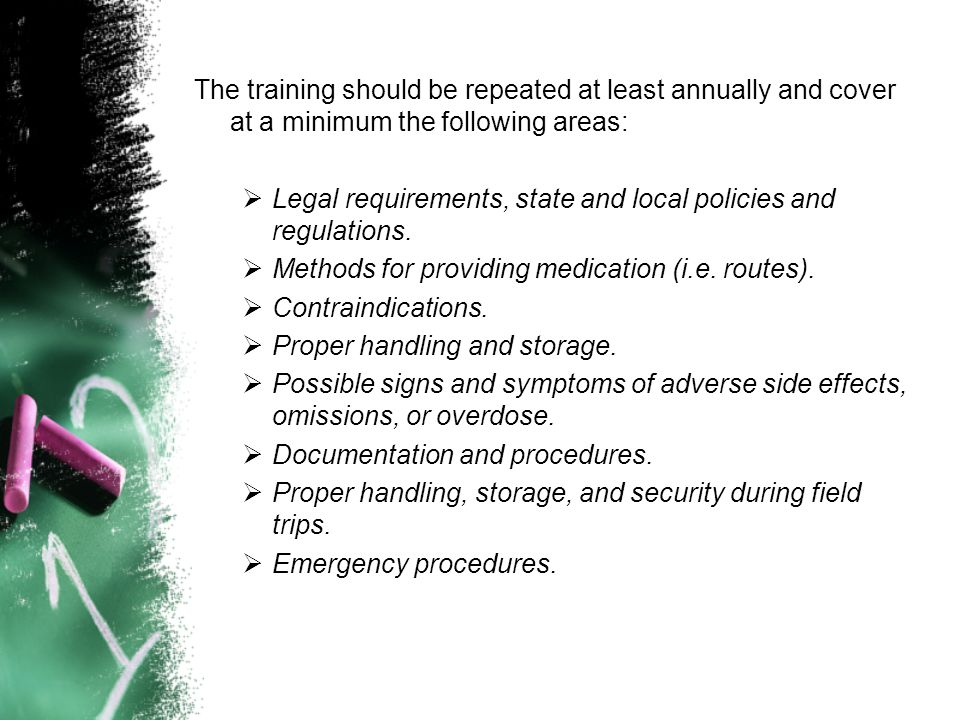 The training should be repeated at least annually and cover at a minimum the following areas: