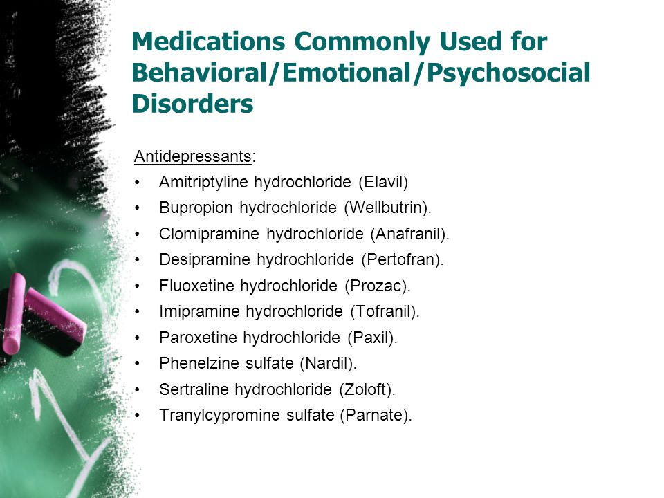 Medications Commonly Used for Behavioral/Emotional/Psychosocial Disorders