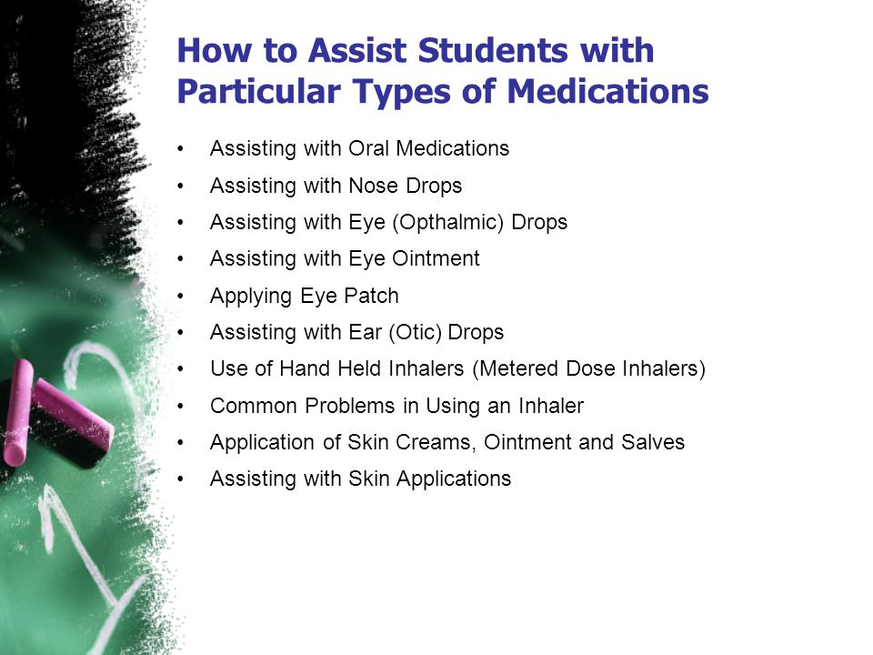 How to Assist Students with Particular Types of Medications