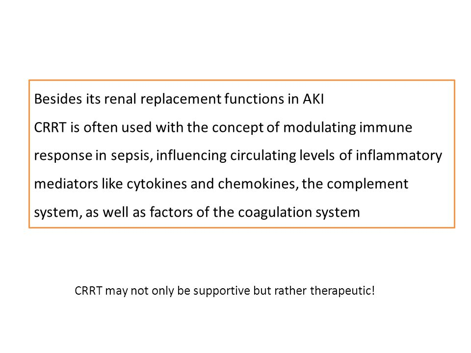 Besides its renal replacement functions in AKI