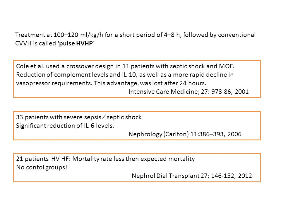 Treatment at 100–120 ml/kg/h for a short period of 4–8 h, followed by conventional CVVH is called 'pulse HVHF'